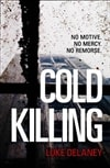 Cold Killing | Delaney, Luke | Signed First Edition UK Book