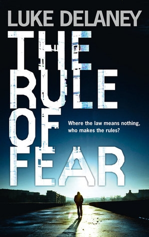 The Rule of Fear by Luke Delaney