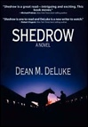 DeLuke, Dean M. - Shedrow (Signed First Edition)