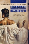 Spirits in the Wires | de Lint, Charles | Signed First Edition Book