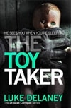 Toy Taker, The | Delaney, Luke | Signed First Edition UK Book