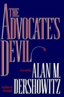 Advocate's Devil, The | Dershowitz, Alan M. | Signed First Edition Book