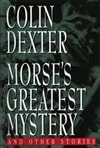 Dexter, Colin - Morse's Greatest Mystery (Signed First Edition)