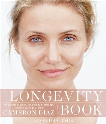 Longevity by Cameron Diaz and Sandra Bank