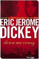 Drive Me Crazy | Dickey, Eric Jerome | Signed First Edition Book