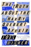 Dicker, Joel - Truth About The Harry Quebert Affair, The (Signed Trade Paper)