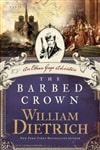 Dietrich, William - Barbed Crown, The (Signed, 1st)