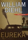 Diehl, William - Eureka (Signed First Edition)