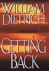 Getting Back | Dietrich, William | Signed First Edition Book