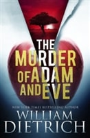 Murder of Adam and Eve, The | Dietrich, William | Signed First Edition Trade Paper Book
