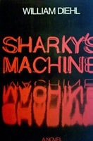 Sharky's Machine | Diehl, William | Signed First Edition Bookonnelly
