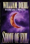 Diehl, William - Show of Evil (Signed First Edition)