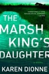Dionne, Karen | Marsh King's Daughter, The | Signed First Edition Book