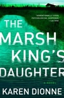 Marsh King's Daughter, The | Dionne, Karen | Signed First Edition Book