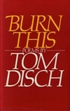 Disch, Tom | Burn This | Signed First Edition UK Book