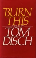 Burn This | Disch, Tom | Signed First Edition UK Book