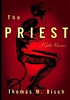Disch, Thomas | Priest, The | Signed First Edition Book
