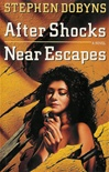After Shocks, Near Escapes | Dobyns, Stephen | Signed First Edition UK Book
