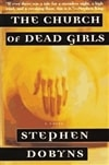 Church of Dead Girls, The | Dobyns, Stephen | Signed First Edition Book