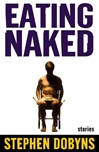 Eating Naked | Dobyns, Stephen | Signed First Edition Book