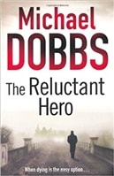Reluctant Hero, The | Dobbs, Michael | Signed First Edition UK Book