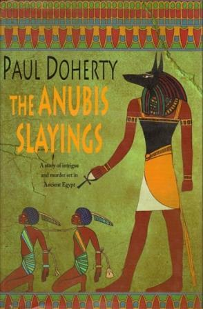 The Anubis Slayings by Paul Doherty