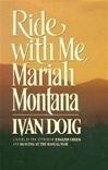 Doig, Ivan - Ride with Me, Mariah Montana (Signed First Edition)