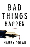 Bad Things Happen | Dolan, Harry | Signed First Edition Book