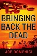 Bringing Back the Dead | Domenici, Joe | Signed First Edition Book