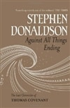 Donaldson, Stephen - Against All Things Ending (Last Chronicles Of Thomas Covenant) (Signed First Edition UK)