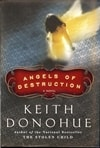 Donohue, Keith - Angels of Destruction (Signed First Edition)