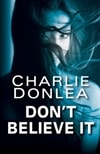 Don't Believe It | Donlea, Charlie | Signed First Edition Book