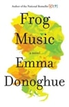 Donoghue, Emma - Frog Music (Signed First Edition)