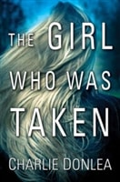 Girl Who Was Taken, The | Donlea, Charlie | Signed First Edition Book