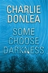 Donlea, Charlie | Some Choose Darkness | Signed First Edition Copy