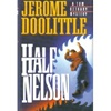 Doolittle, Jerome - Half Nelson (First Edition)