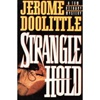 Doolittle, Jerome - Strangle Hold (First Edition)