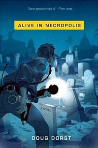 Alive in Necropolis | Dorst, Doug | Signed First Edition Book