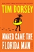 Naked Came the Florida Man by Tim Dorsey | Signed First Edition Book