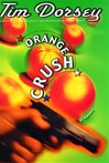 Orange Crush | Dorsey, Tim | Signed First Edition Book