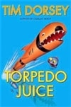 Torpedo Juice | Dorsey, Tim | Signed First Edition Book