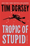 Dorsey, Tim | Tropic of Stupid | Signed First Edition Book