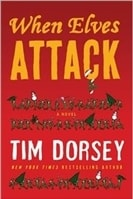When Elves Attack: A Joyous Christmas Greeting from the Criminal Nutbars of the Sunshine State | Dorsey, Tim | Signed First Edition Book