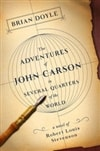 Doyle, Brian | Adventures of John Carson in Several Quarters of the World, The | Signed First Edition Book