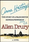 Anna Hastings: The Story of a Washington Newspaperwoman | Drury, Allen | First Edition Book