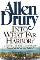 Into What Far Harbor? | Drury, Allen | Signed First Edition Book