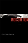 Dubow, Charles - Indiscretion (Signed First Edition)