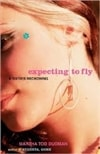 Expecting to Fly: A Sixties Reckoning by Martha Tod Dudman (First Edition)