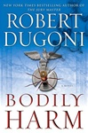 Dugoni, Robert - Bodily Harm (Signed First Edition)