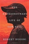The Extraordinary Life of Sam Hell by Robert Dugoni | Signed First Edition Book